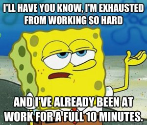Exhausted Work Spongebob