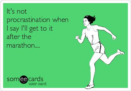 Marathon Procrastination Meme